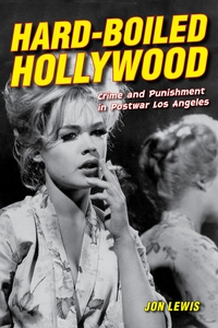 Hard-Boiled Hollywood by Jon Lewis