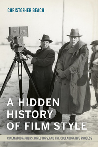A Hidden History of Film Style by Christopher Beach