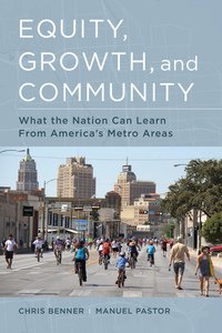 Equity, Growth, and Community by Chris Benner, Manuel Pastor