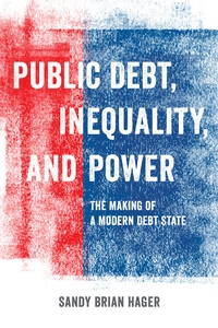 Public Debt, Inequality, and Power by Sandy Brian Hager
