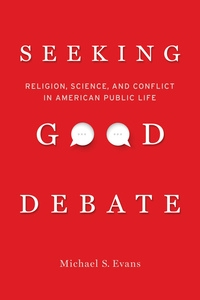 Seeking Good Debate by Michael S. Evans
