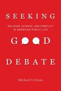 Seeking Good Debate by Michael S. Evans