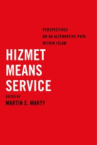Hizmet Means Service by Martin E. Marty