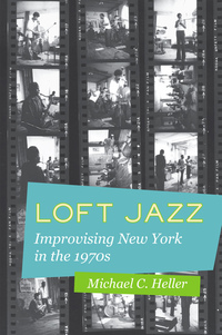 Loft Jazz by Michael C. Heller