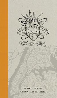 Nonstop Metropolis by Rebecca Solnit, Joshua Jelly-Schapiro