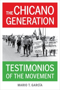 The Chicano Generation by Mario T. García