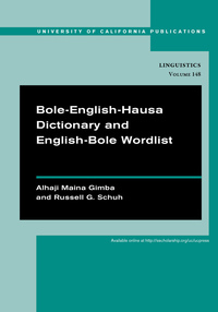 Bole-English-Hausa Dictionary and English-Bole Wordlist by Alhaji Maina Gimba, Russell G. Schuh