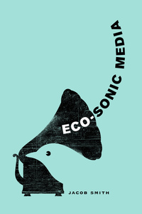 Eco-Sonic Media by Jacob Smith