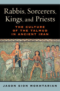 Rabbis, Sorcerers, Kings, and Priests by Jason Sion Mokhtarian