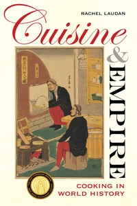 Cuisine and Empire by Rachel Laudan