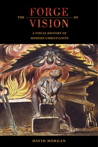 The Forge of Vision by David Morgan