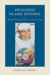 Preaching Islamic Renewal by Jacquelene G. Brinton