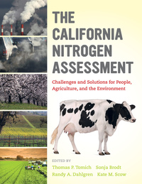 The California Nitrogen Assessment by Thomas P. Tomich, Sonja B. Brodt, Randy A. Dahlgren, Kate M. Scow