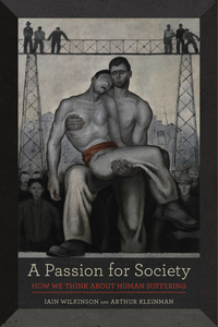 A Passion for Society by Iain Wilkinson, Arthur Kleinman