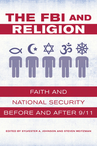 The FBI and Religion Edited by Sylvester A. Johnson, Steven Weitzman