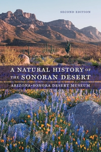 A Natural History of the Sonoran Desert by Steven John Phillips, Patricia Wentworth Comus, Mark Alan Dimmitt