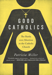 Good Catholics by Patricia Miller