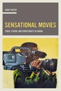 Sensational Movies by Birgit Meyer