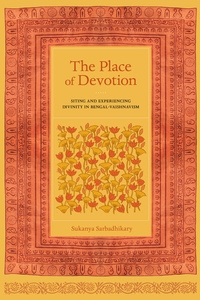 The Place of Devotion by Sukanya Sarbadhikary