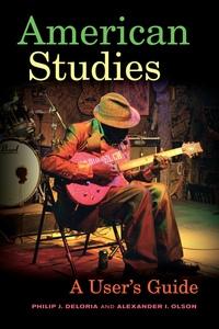 American Studies by Philip J. Deloria, Alexander I. Olson