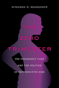 The Zero Trimester by Miranda R. Waggoner