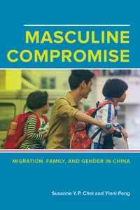 Masculine Compromise by Susanne Yuk-Ping Choi, Yinni Peng