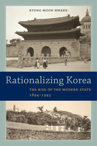 Rationalizing Korea by Kyung Moon Hwang