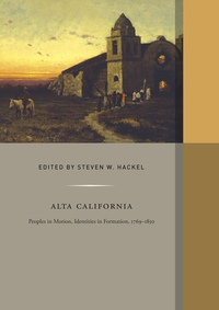 Alta California by Steven W. Hackel
