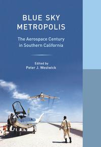 Blue Sky Metropolis by Peter J. Westwick
