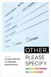 Other, Please Specify by D'Lane R. Compton, Tey Meadow, Kristen Schilt
