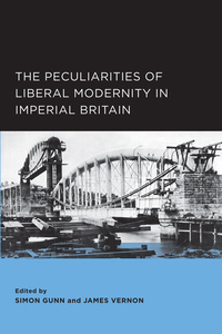 Peculiarities of Liberal Modernity in Imperial Britain by Simon Gunn, James Vernon