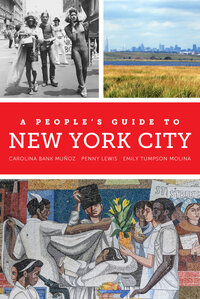 A People's Guide to New York City by Carolina Bank Muñoz, Penny Lewis, Emily Tumpson Molina