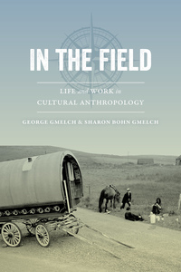 In the Field by George Gmelch, Sharon Bohn Gmelch