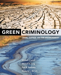 Green Criminology by Michael J. Lynch, Michael A. Long, Paul B. Stretesky, Kimberly L. Barrett