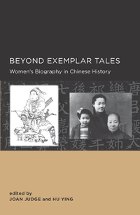 Beyond Exemplar Tales by Joan Judge, Ying Hu