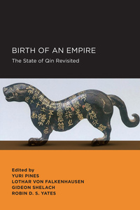 Birth of an Empire by Yuri Pines, Gideon Shelach, Lothar von Falkenhausen