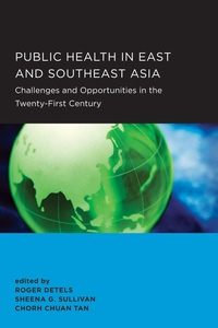Public Health in East and Southeast Asia by Roger Detels, Sheena G. Sullivan, Chorh Chuan Tan