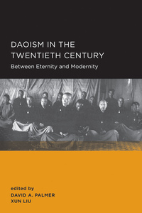 Daoism in the Twentieth Century Edited by David A Palmer, Xun Liu