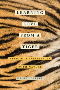 Learning Love from a Tiger by Daniel Capper