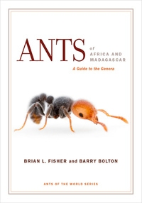 Ants of Africa and Madagascar by Brian L. Fisher, Barry Bolton