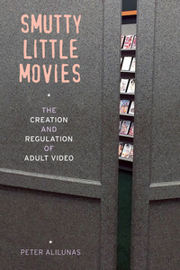 Smutty Little Movies by Peter Alilunas