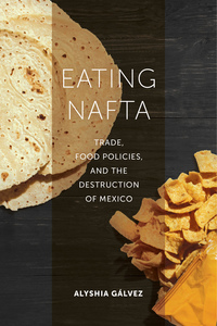 Eating NAFTA by Alyshia Gálvez