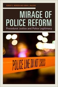 Mirage of Police Reform by Robert E. Worden, Sarah J. McLean