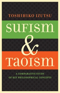 Sufism and Taoism by Toshihiko Izutsu