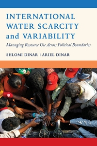 International Water Scarcity and Variability by Shlomi Dinar, Ariel Dinar