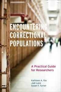 Encountering Correctional Populations by Kathleen A. Fox, Jodi Lane, Susan F. Turner