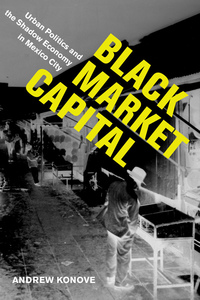 Black Market Capital by Andrew Konove