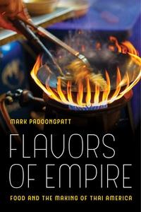 Flavors of Empire by Mark Padoongpatt
