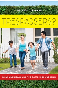 Trespassers? by Willow Lung-Amam