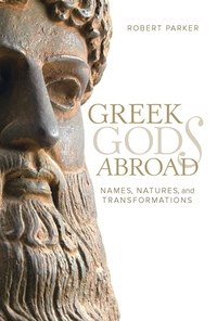 Greek Gods Abroad by Robert Parker